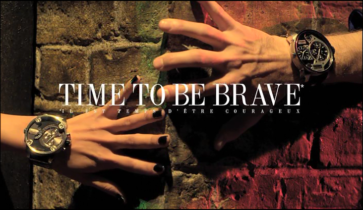 TIME TO BE BRAVE - DIESEL
